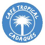 Cafe Tropical Cadaqués